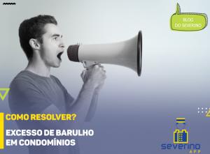 """Um homem grita em um megafone. Texto diz: """"Excesso de barulho em condomínio, como resolver?"""""""